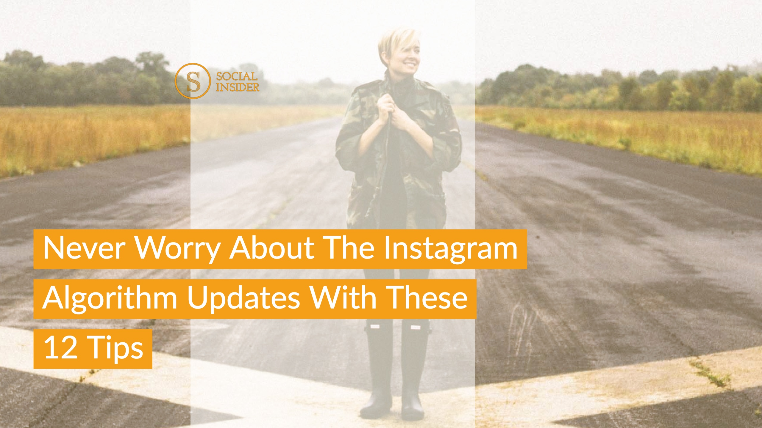 Never Worry About The Instagram Algorithm Updates With