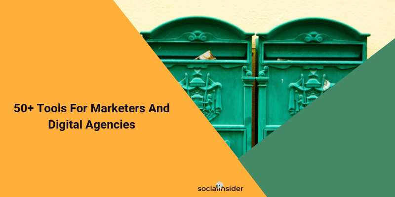 50+ tools for marketers and digital agencies