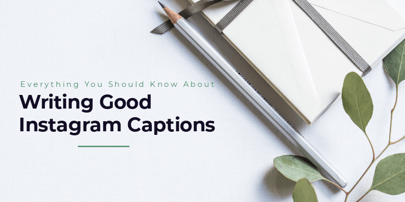 The ultimate guide to writing a good Instagram caption in 2019