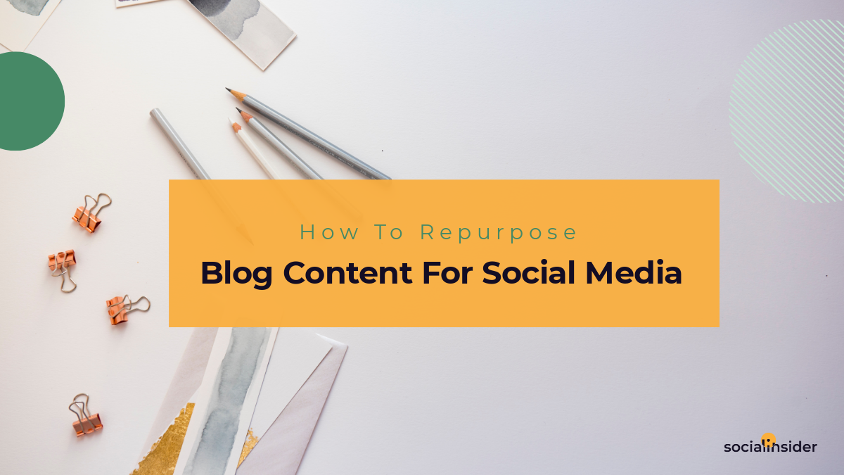How To Repurpose Blog Content For Social Media In 2019