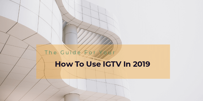 How to use IGTV in 2019