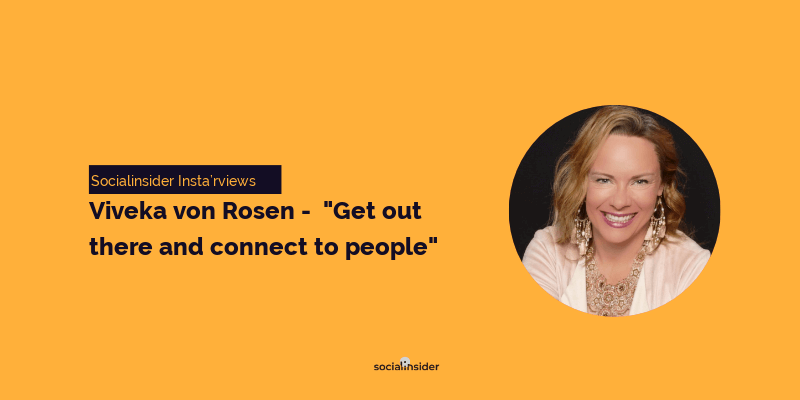 "Viveka von Rosen -  ""Get out there and connect to people"""