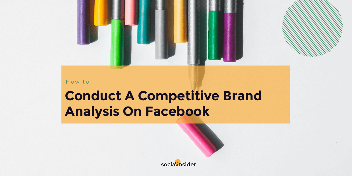 How To Conduct A Competitive Brand Analysis On Facebook
