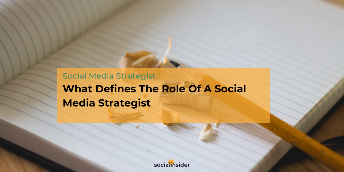 What Defines The Role Of A Social Media Strategist