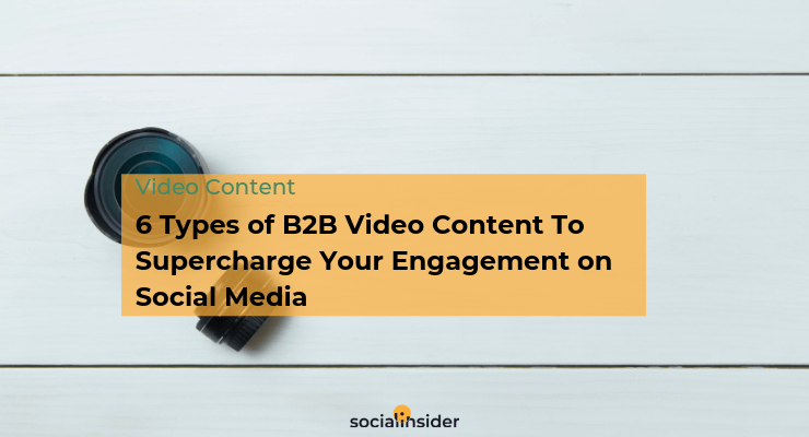 Find out six key types of B2B video content