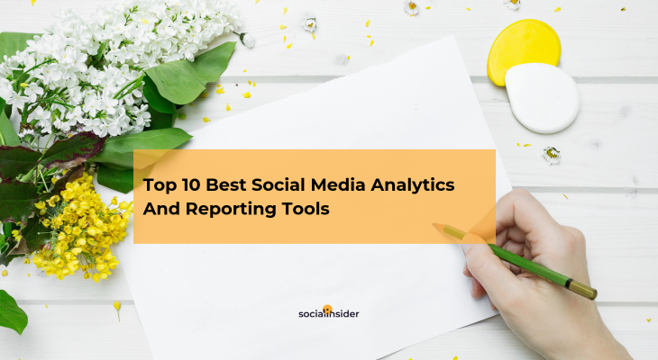 Top 10 Social Media Analytics and Reporting Tools to Consider