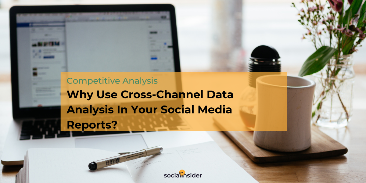 Why Use Cross-Channel Data Analysis In Your Social Media Reports?