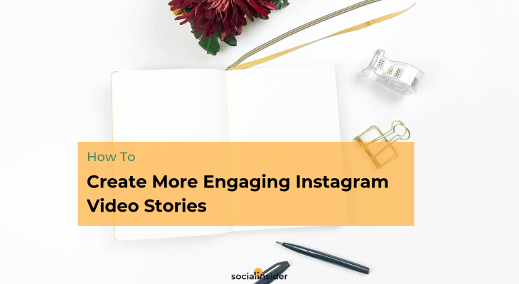 Learn how to create more engaging Instagram video Stories
