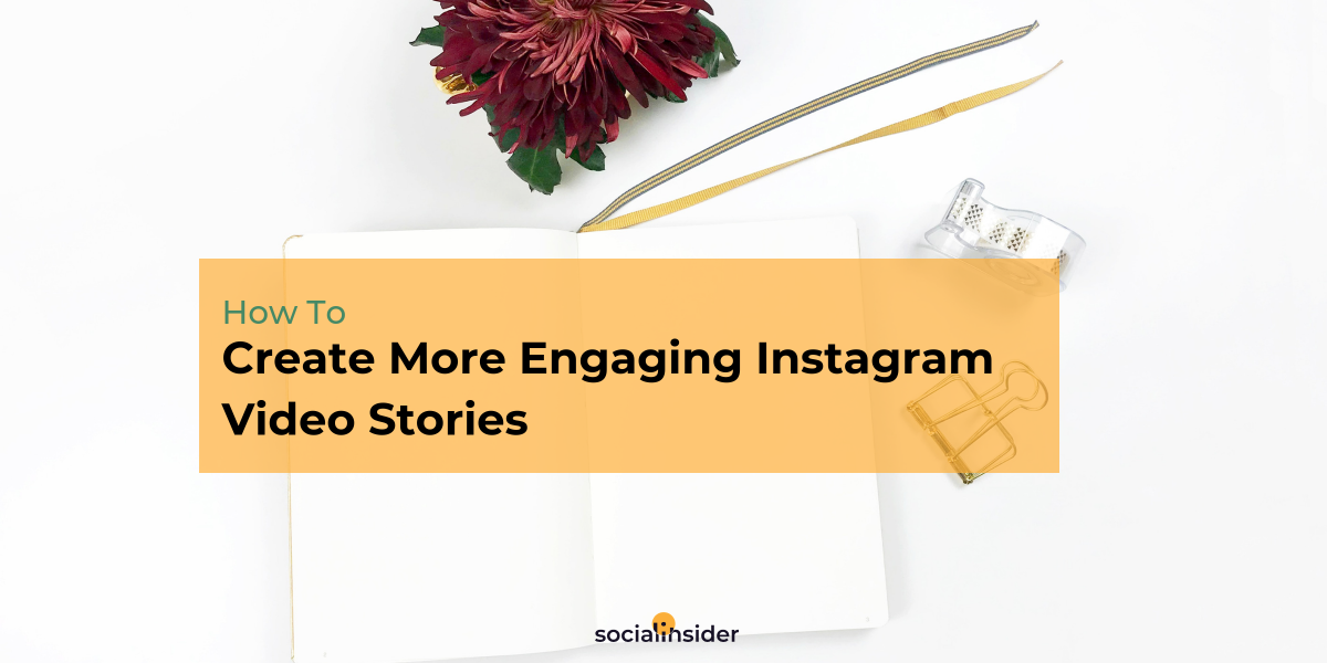 How To Create More Engaging Instagram Video Stories