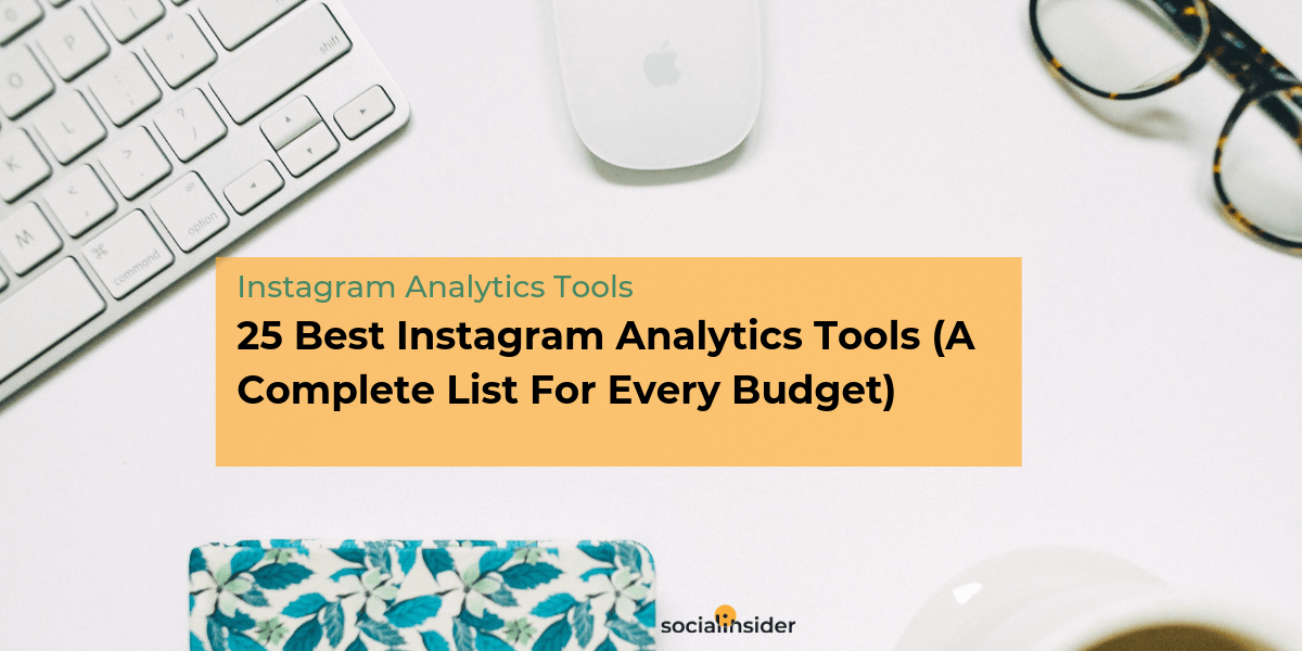 25 Best Instagram Analytics Tools (Free And Paid)