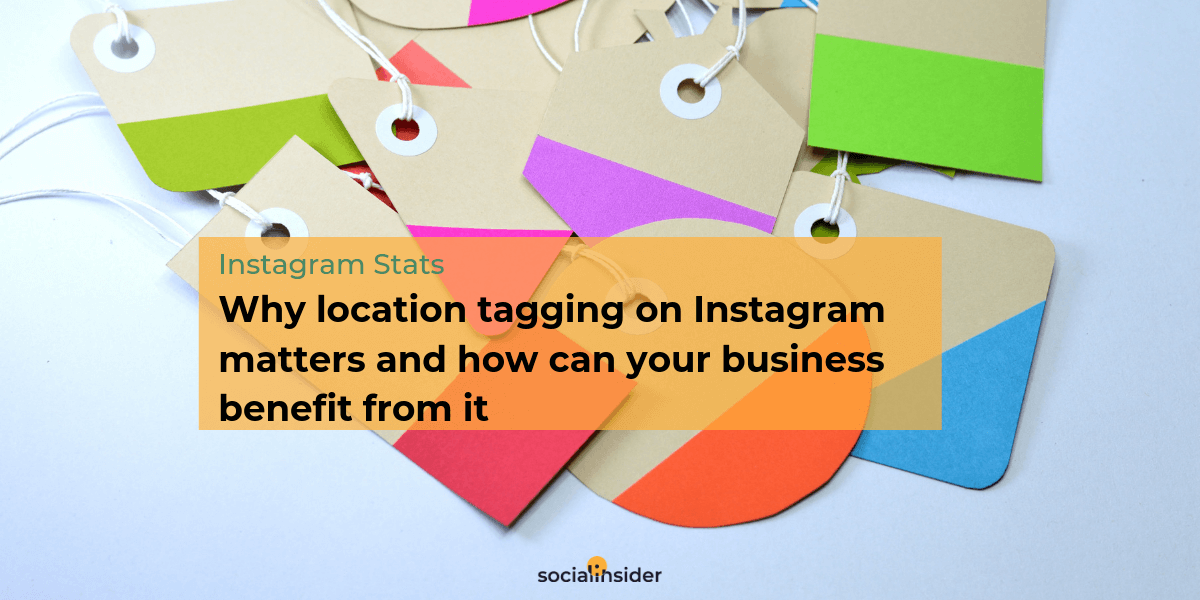 Why Location Tagging On Instagram Matters (And How Can Businesses Benefit From It)