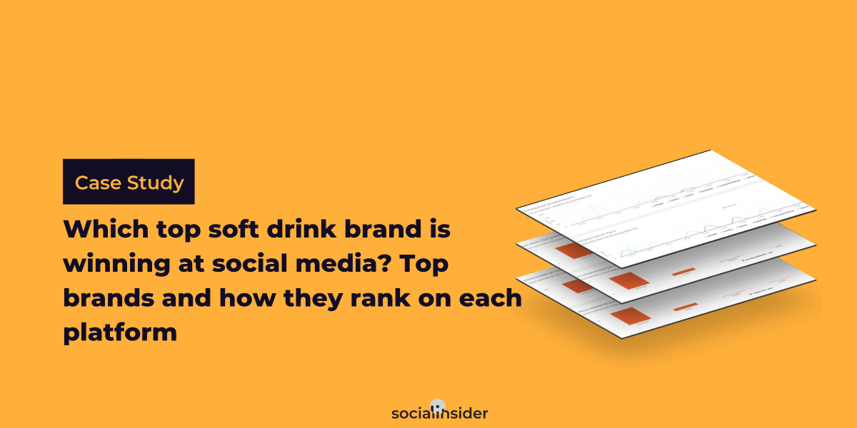[Case Study] Which Top 5 Soft Drinks Brand Is Winning At Social Media Marketing?