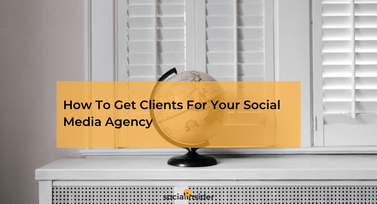 Discover how to get clients for your social media agency