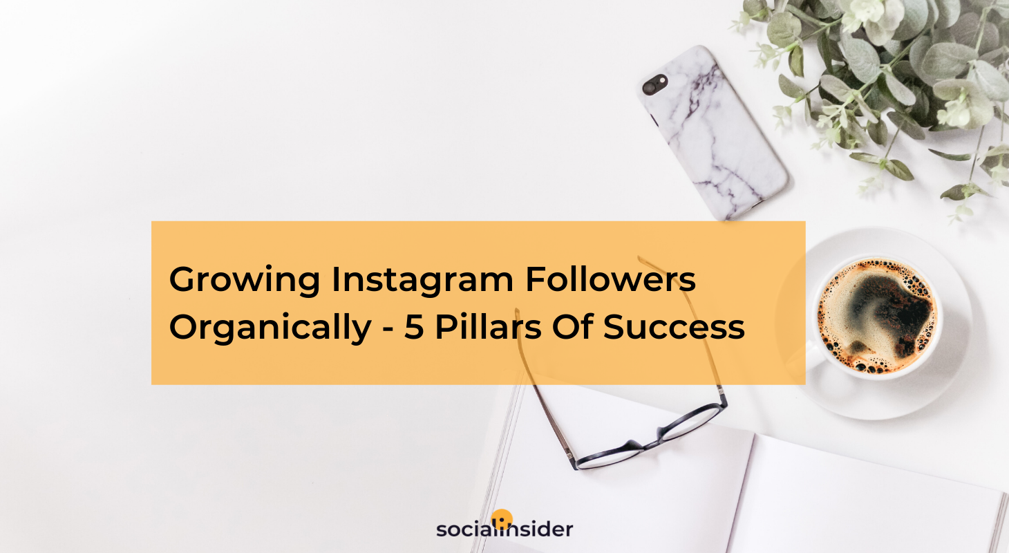 Steps to growing Instagram followers organically