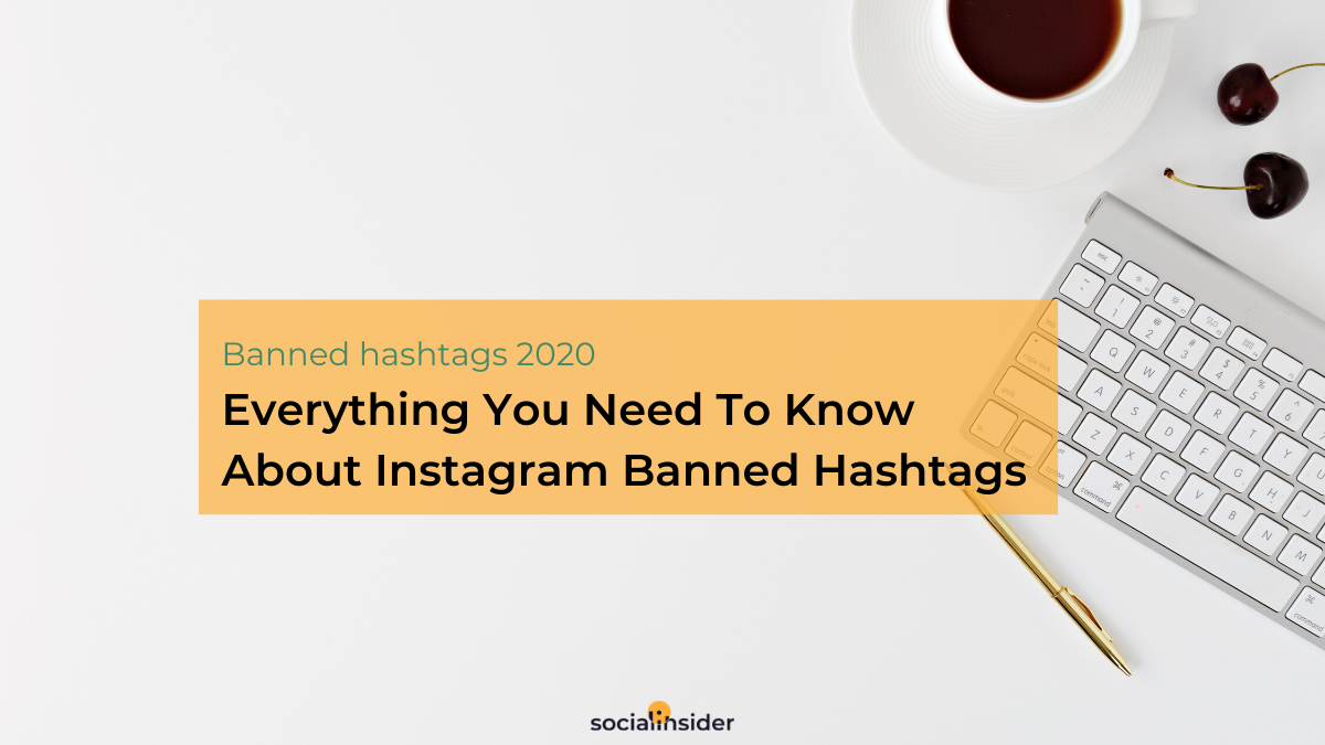 The Complete List Of Instagram Banned Hashtags In 2020