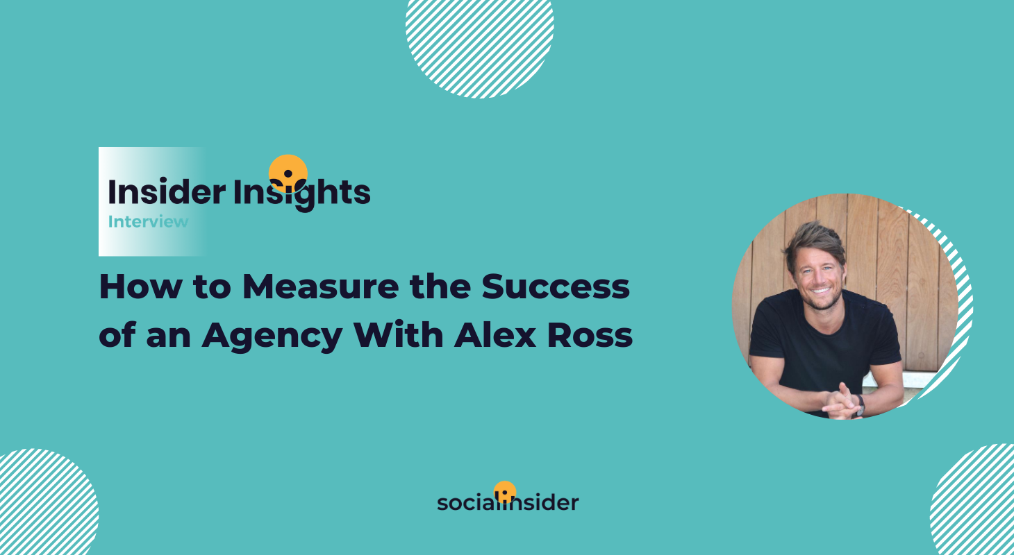 How to Measure the Success of an Agency With Alex Ross