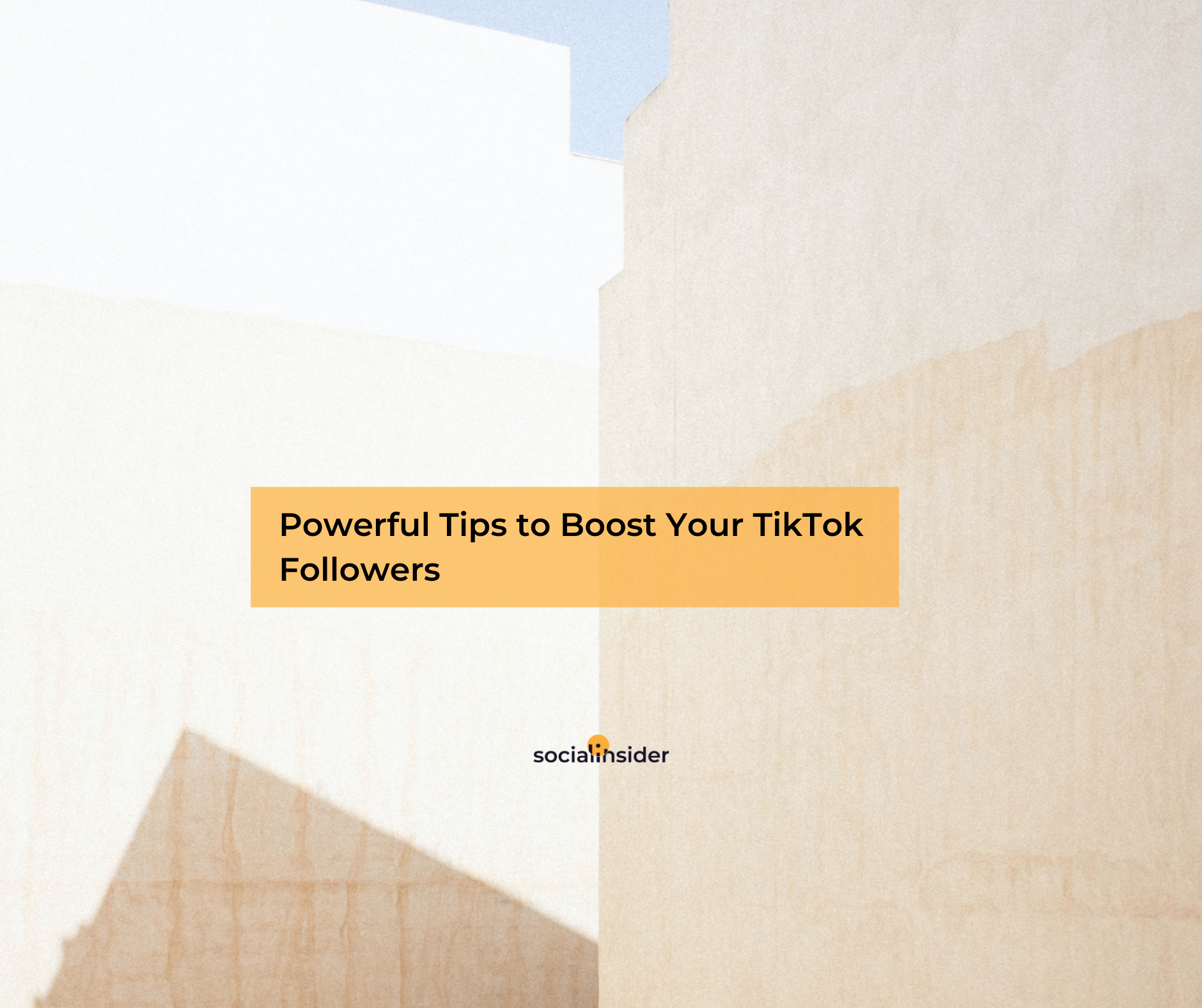 Powerful Tips To Boost Your Tiktok Followers In 2021