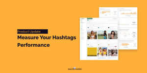 [Product Update] Measure Your Instagram Hashtags Performance with Socialinsider