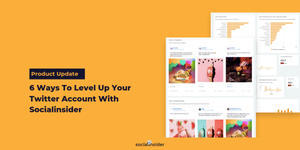 [Product Update] 6 Ways To Level Up Your Twitter Account With Socialinsider