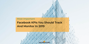 10 Most Important Facebook KPIs You Should Track And Monitor