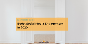 [Complete Guide] Boost Social Media Engagement In 2020