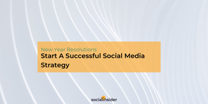 [New Year Resolutions] Start A Successful Social Media Strategy