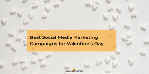 [Guide] Best Social Media Marketing Campaigns And Ideas For Valentine's Day