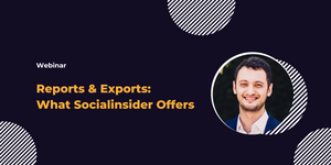[WEBINAR] Reports & Exports: What Socialinsider Offers