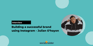 [Interview] Building a successful brand using Instagram - Julian O'hayon