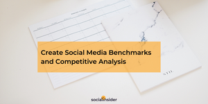 How to Set Social Media Benchmarks and Conduct Competitive Analysis in 2020