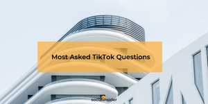 Most Asked TikTok Questions